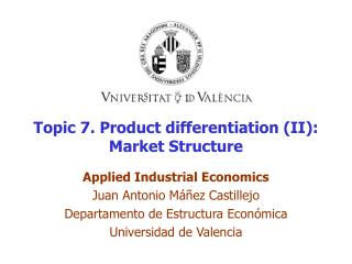 Topic 7. Product differentiation II: Market Structure
