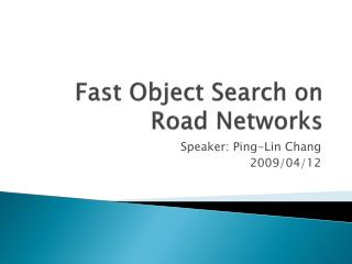 Fast Object Search on Road Networks