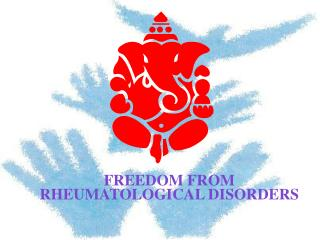 FREEDOM FROM RHEUMATOLOGICAL DISORDERS