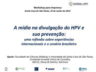 Workshop para Imprensa Santa Casa de São Paulo, 19 de Junho de 2012