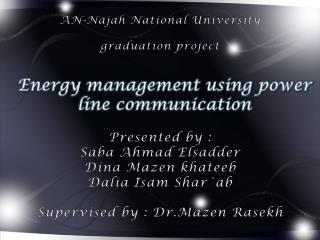 AN- Najah  National University  graduation project Presented by :  Saba Ahmad  Elsadder