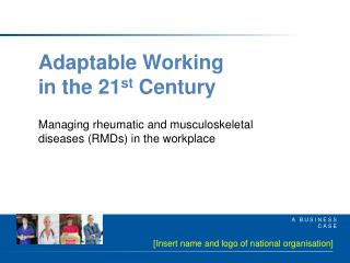 Adaptable Working  in the 21 st  Century