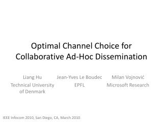 Optimal Channel Choice  for  Collaborative Ad-Hoc Dissemination