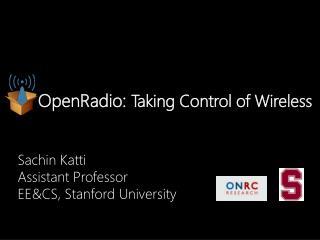OpenRadio:  Taking Control of Wireless