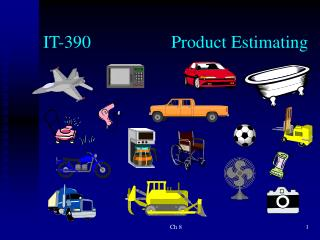 IT-390Product Estimating