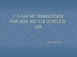 2.4-GHZ RF TRANSCEIVER FOR IEEE 802.11B WIRELESS LAN