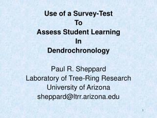 Use of a Survey-Test  To Assess Student Learning In  Dendrochronology Paul R. Sheppard