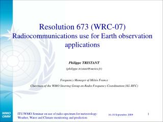Resolution 673 (WRC-07) Radiocommunications use for Earth observation applications