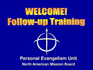 Personal Evangelism Unit North American Mission Board