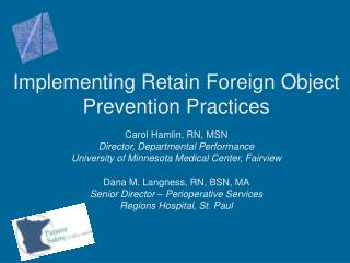 Implementing Retain Foreign Object Prevention Practices Carol Hamlin, RN, MSN