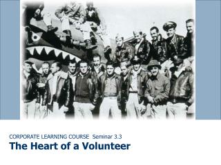 CORPORATE LEARNING COURSE  Seminar 3.3 The Heart of a Volunteer