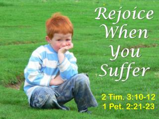 Rejoice When You Suffer