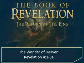 The Wonder of Heaven Revelation 4:1-8a