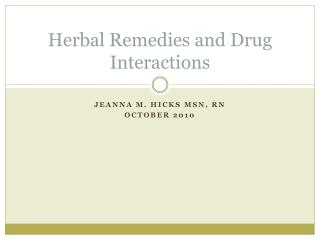 Herbal Remedies and Drug Interactions