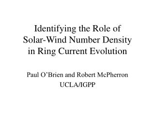 Identifying the Role of  Solar-Wind Number Density  in Ring Current Evolution