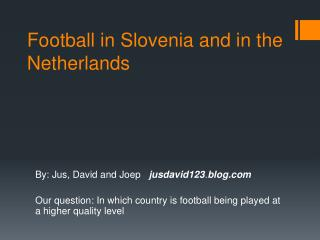 Football in Slovenia and in the Netherlands