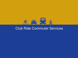 Club Ride Commuter Services