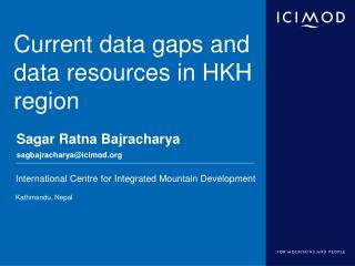 Current data gaps and data resources in HKH region