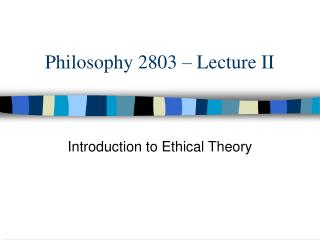 Philosophy 2803   Lecture II
