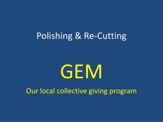 Polishing & Re-Cutting