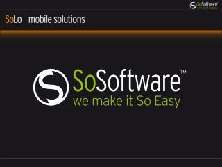 So Software sviluppa applicazioni  nel settore delle telecomunicazioni mobili.