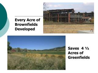 Saves  4 ½ Acres of Greenfields