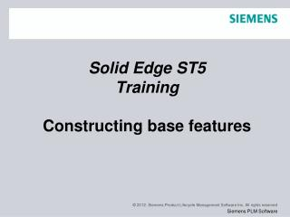 Solid Edge  ST5 Training Constructing base features