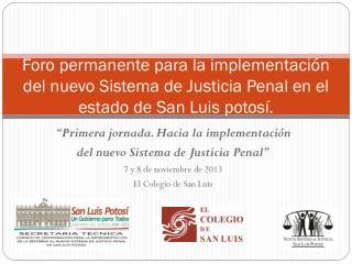 """"""" Primera jornada. Hacia la implementación  del nuevo Sistema de Justicia Penal"""""""