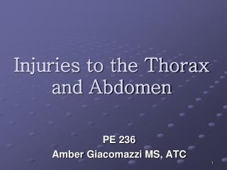 Injuries to the Thorax and Abdomen