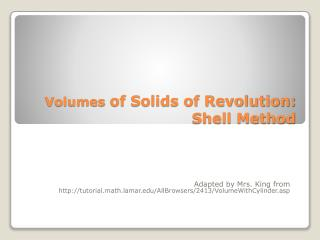 Volumes  of Solids of Revolution:  Shell Method