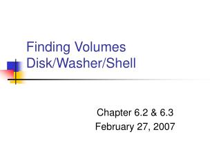 Finding Volumes Disk/Washer/Shell