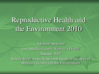Reproductive Health and the Environment 2010