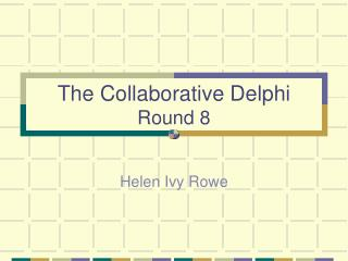 The Collaborative Delphi Round 8