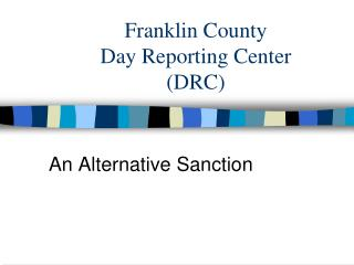 Franklin County  Day Reporting Center (DRC)