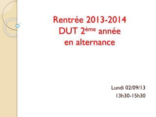 Rentrée 2013-2014 DUT 2 ème  année  en alternance