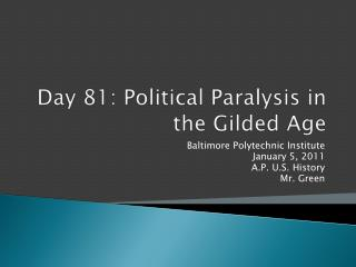 Day  81: Political Paralysis in the Gilded Age