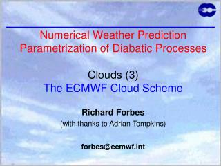 Richard Forbes (with thanks to Adrian Tompkins) forbes@ecmwft