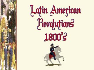 Latin American Revolutions 1800's