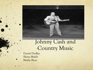 Johnny Cash and  Country Music