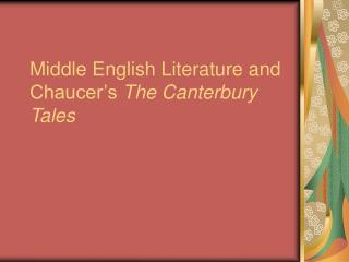 Middle English Literature and Chaucer's  The Canterbury Tales