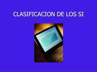CLASIFICACION DE LOS SI