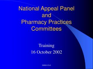 National Appeal Panel and Pharmacy Practices Committees