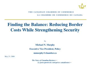 Finding the Balance: Reducing Border Costs While Strengthening Security by Michael N. Murphy