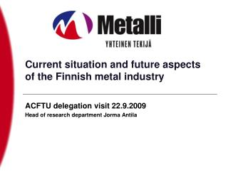 Current situation and future aspects of the Finnish metal industry