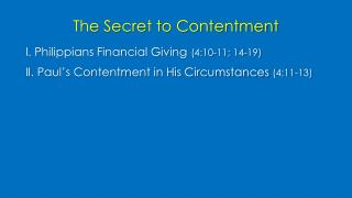 The Secret to Contentment  	I. Philippians Financial Giving (4:10-11; 14-19)
