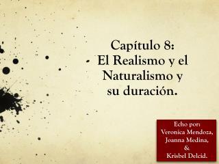 Cap�tulo 8: El Realismo y el Naturalismo y  su duraci�n.