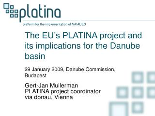 The EU�s PLATINA project and its implications for the Danube basin