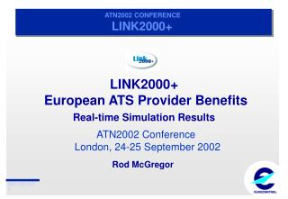 LINK2000+  European ATS Provider Benefits  Real-time Simulation Results
