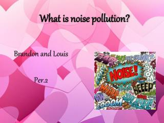 What is noise pollution?