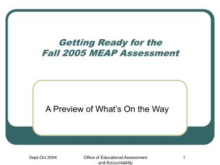 Getting Ready for the Fall 2005 MEAP Assessment